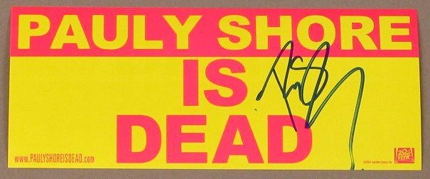 PAULY SHORE IS DEAD: Autographed Bumber Sticker